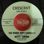 BETTY TURNER 45 RE -THE WINDS KEPT LAUGHING - CRESCENT 1963 NORTHERN SOUL LISTEN